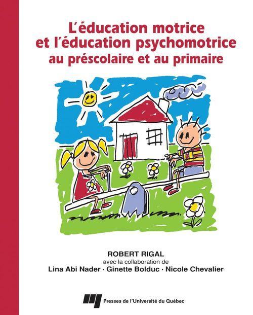 éducation motrice et l'éducation psychomotrice au prescolaire et au primaire