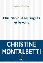 Vente EBooks : Plus rien que les vagues et le vent  - Christine Montalbetti