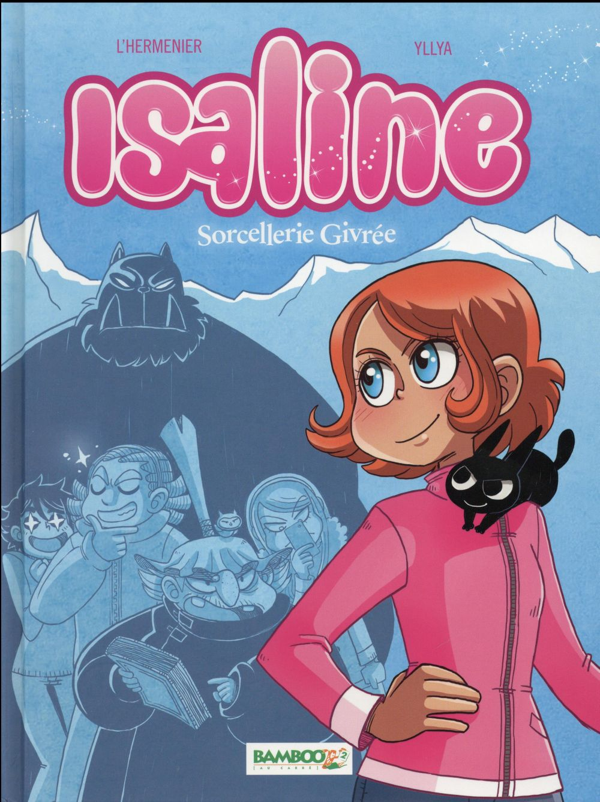 Isaline T.2 ; sorcellerie givrée