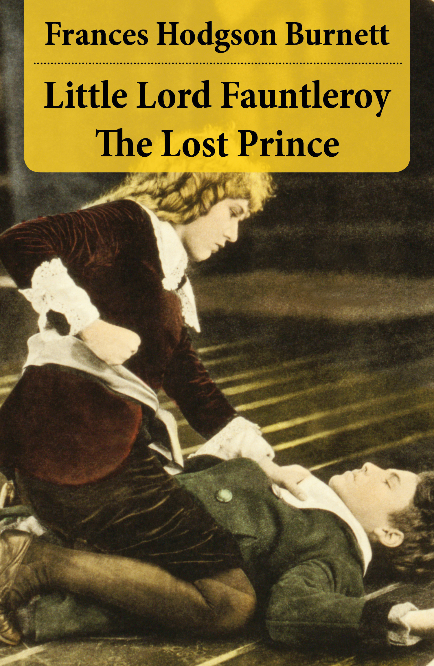 Little lord Fauntleroy ; the lost prince (2 unabridged classics in 1 ebook)