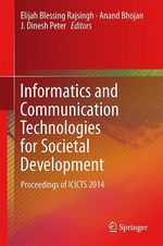 Informatics and Communication Technologies for Societal Development  - Elijah Blessing Rajsingh - J. Dinesh Peter - Anand Bhojan