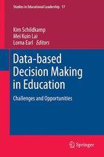 Data-based Decision Making in Education  - Kim Schildkamp - Mei Kuin Lai - Lorna Earl