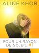 Pour un rayon de soleil, tome 1/3  - Aline Khor