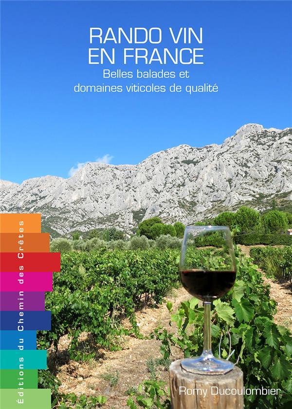 Rando vin en France ; belles balades & domaines viticoles de qualité