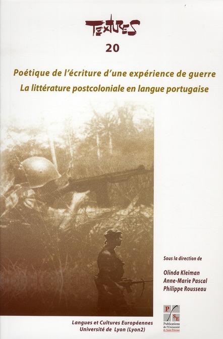 Poétique de l'écriture d'une expérience de guerre ; la littérature postcoloniale en langue portugaise
