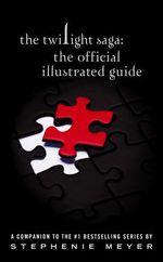 Vente Livre Numérique : The Twilight Saga: The Official Illustrated Guide  - Stephenie Meyer
