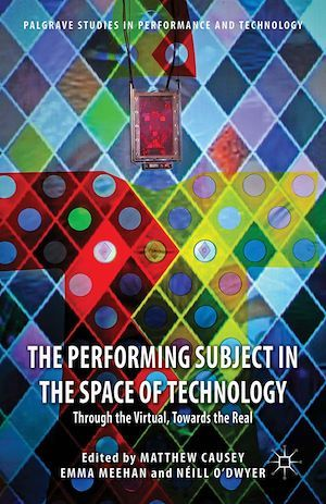 The Performing Subject in the Space of Technology