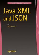 Java XML and JSON  - Jeff Friesen