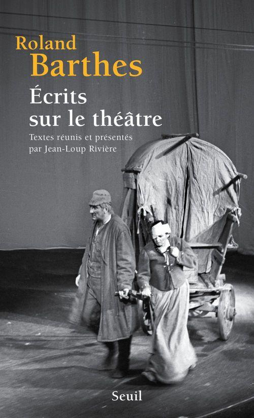 écrits sur le théâtre ; textes réunis et présentés par Jean-Loup Rivière