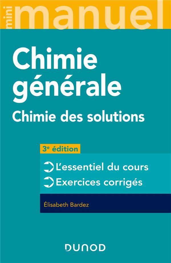 Mini manuel ; chimie générale ; chimie des solutions (3e édition)