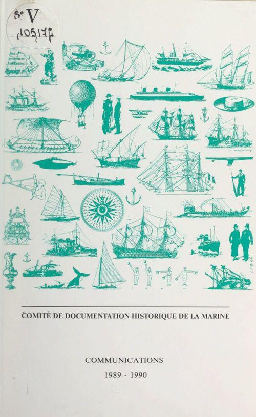 Comité de documentation historique de la marine. Communications 1989-1990