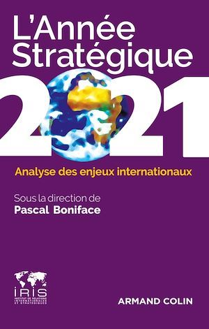 L'année stratégique ; analyse des enjeux internationaux (édition 2021)