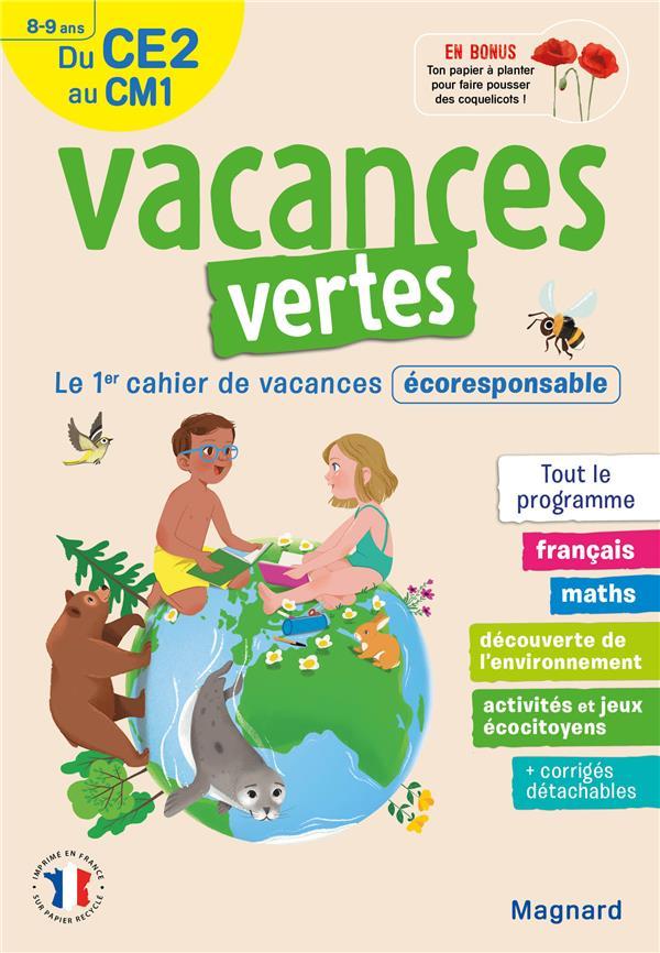 VACANCES VERTES  -  DU CE2 VERS LE CM1 -  89 ANS  -  LE PREMIER CAHIER DE VACANCES ECO-RESPONSABLE