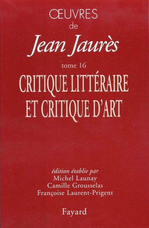 Oeuvres t.16 ; critiques littéraires et critiques d'art