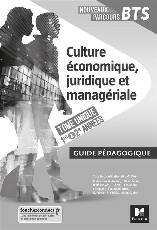 Nouveaux parcours BTS ; culture économique, juridique et managériale ; BTS 1re et 2e années ; guide pédagogique (édition 2020)