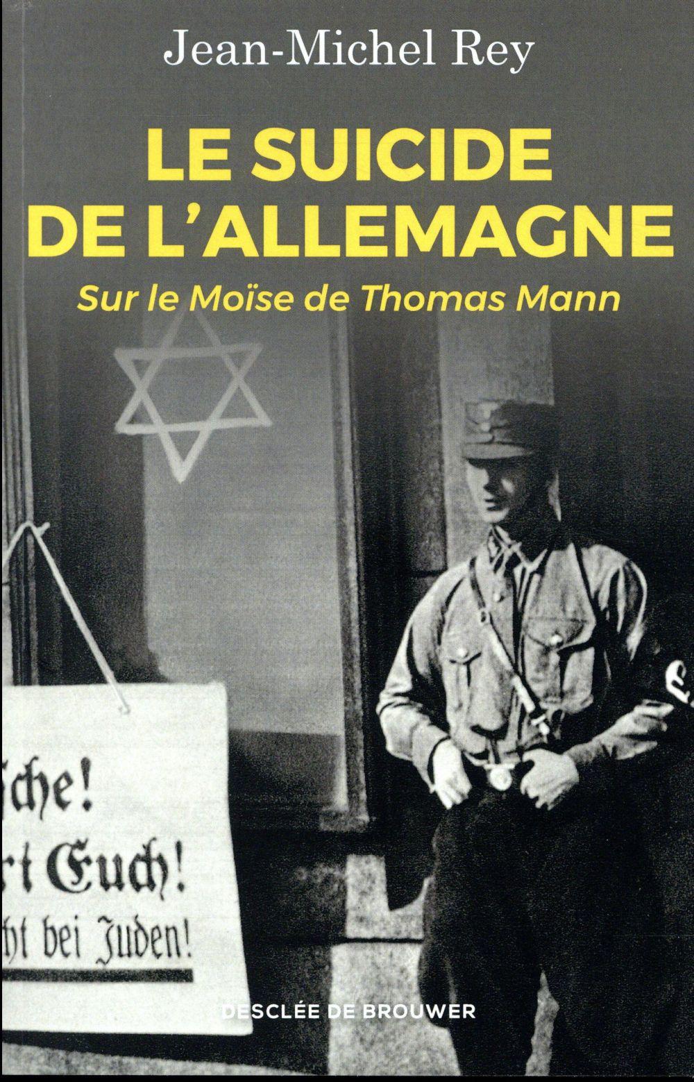 Le suicide de l'Allemagne ; sur le Moïse de Thomas Mann