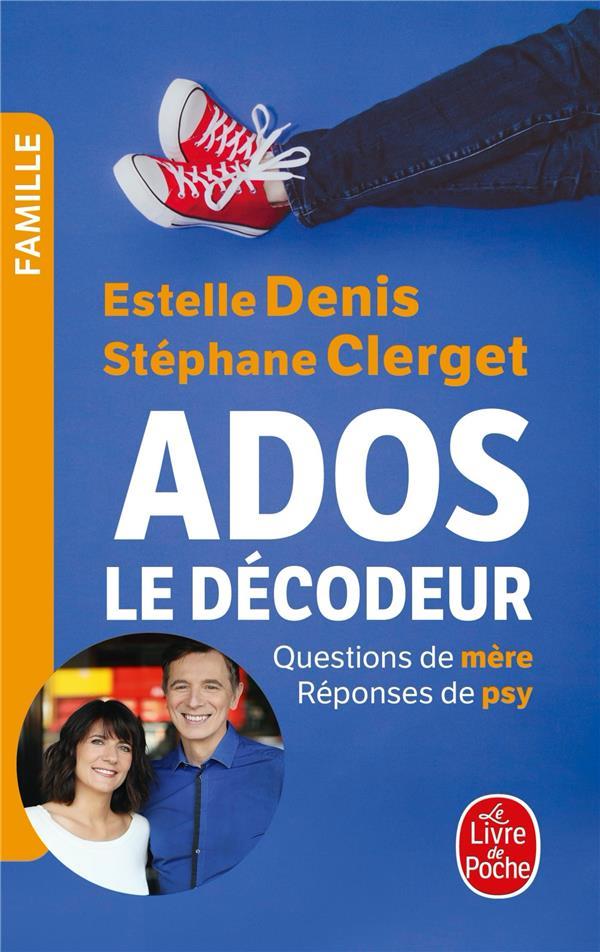 Ados : le décodeur ; questions de mère, réponses de psy