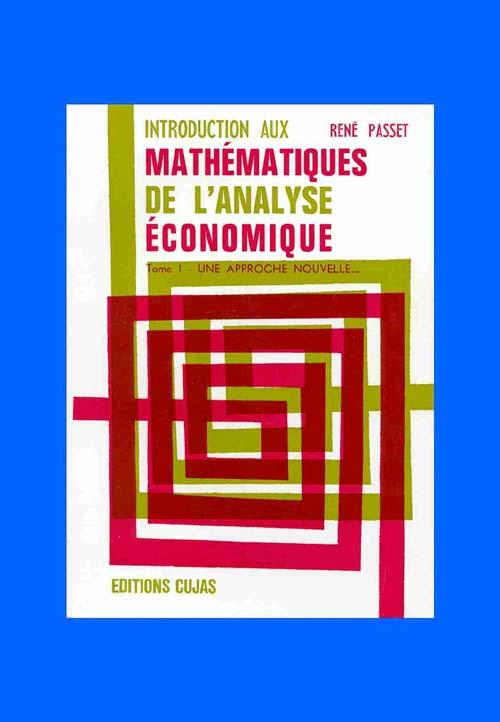 Introduction aux mathématiques de l'analyse économique t.1 ; une approche nouvelle