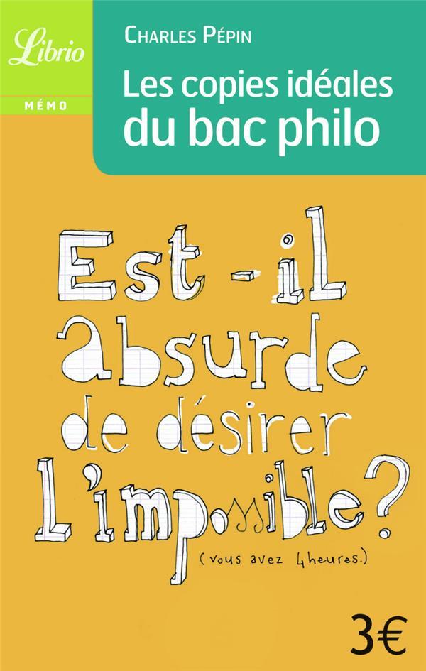 Les copies idéales du bac de philo ; est-il absurde de désirer l'impossible