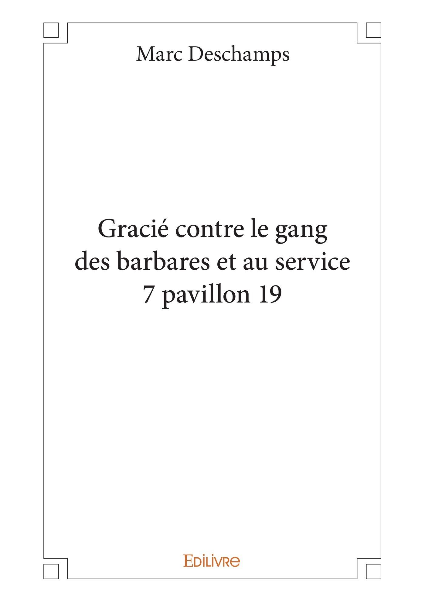 Gracié contre le gang des barbares et au service 7 pavillon 19