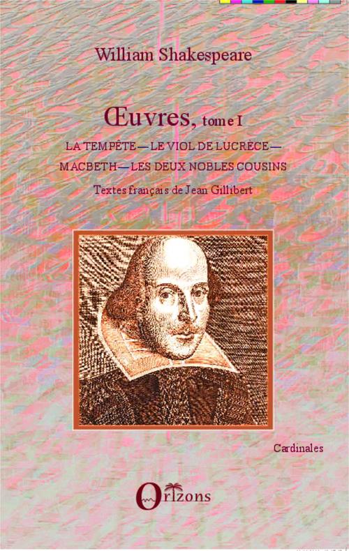 Oeuvres t.1 ; la tempête, le viol de Lucrèce, Macbeth, le deux nobles cousins