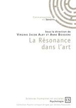 La Résonance dans l'art  - Virginie Jacob Alby - Anne Boissière