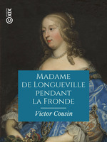 Vente EBooks : Madame de Longueville pendant la Fronde  - Victor COUSIN