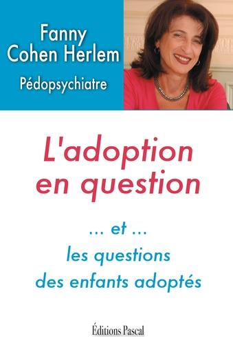 L'Adoption En Question - Et Les Questions Des Enfants Adoptes