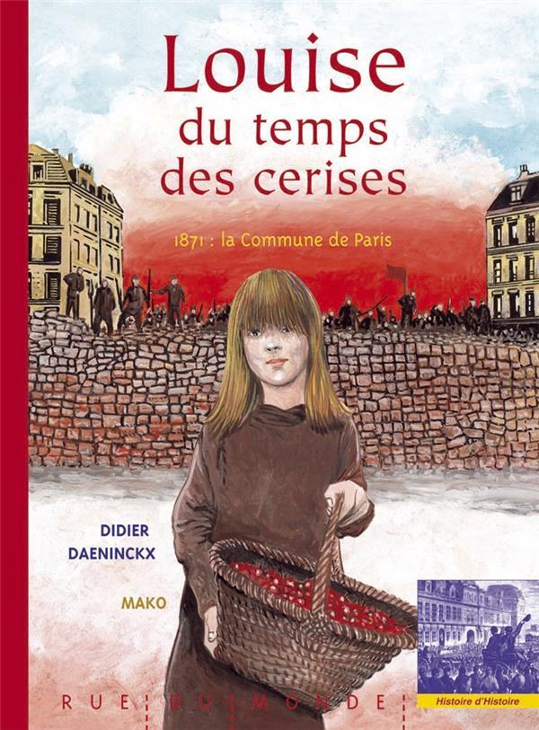 Louise Du Temps Des Cerises ; 1871, La Commune De Paris