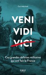 Vente Livre Numérique : Veni, Vidi, ... Ces grandes défaites militaires qui ont fait la France  - Carl Aderhold