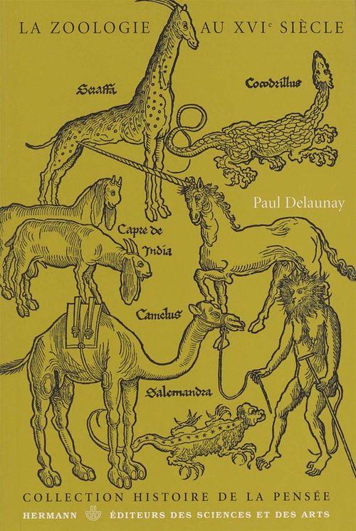 La zoologie au XVIe siècle  - Paul Delaunay