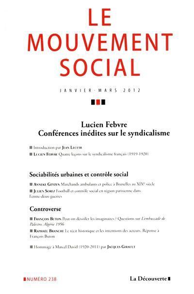 Revue le mouvement social t.238; lucien febvre ; conferences inedites sur le syndicalisme
