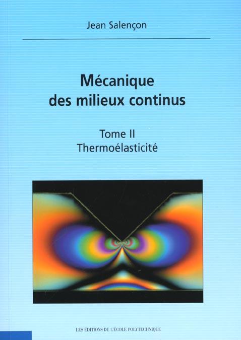 Mecanique des milieux continus t.2