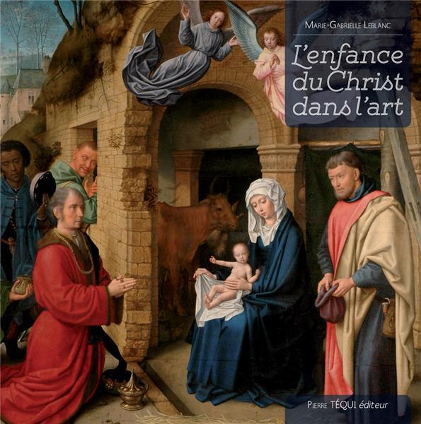 L-ENFANCE DU CHRIST DANS L ART
