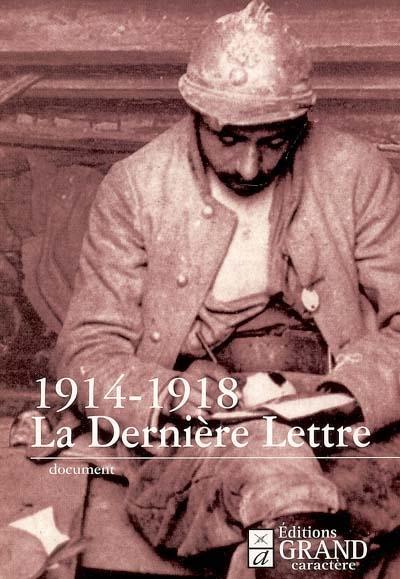 1914-1918 : la derniere lettre