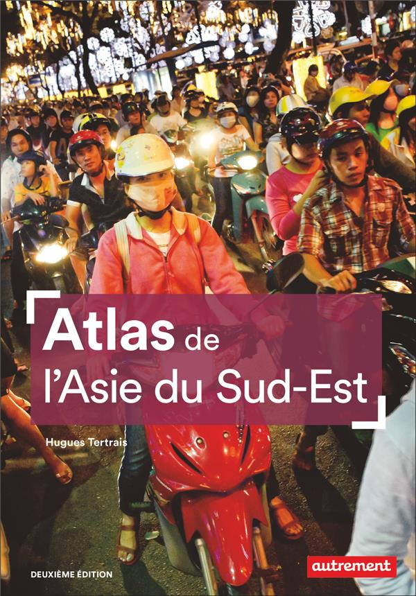 Atlas de l'Asie du sud-est (2e édition)
