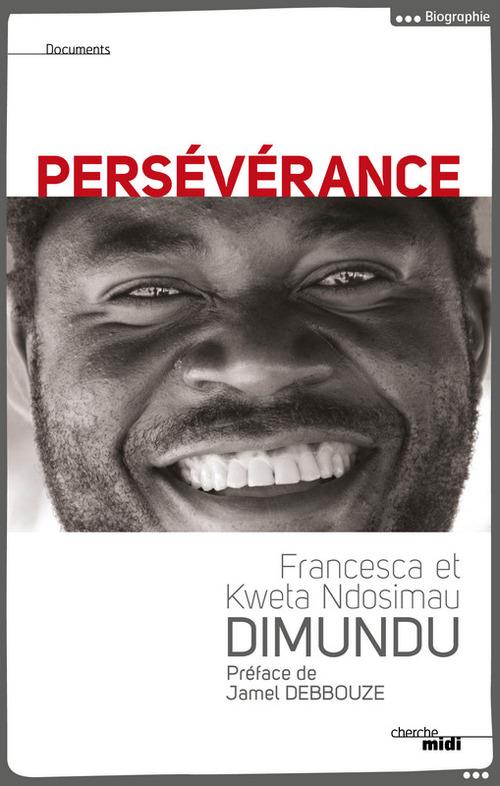 Persévérance  - Kweta Ndosimau Dimundu  - Francesca DIMUNDU  - Francoise Dimundu