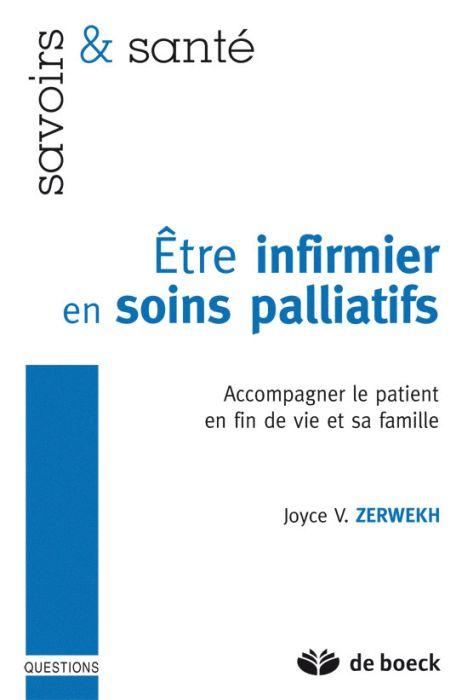 Etre Infirmier En Soins Palliatifs ; Accompagner Le Patient En Fin De Vie Et Sa Famille