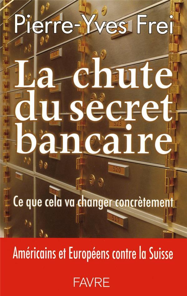 La chute du secret bancaire ; ce que cela va changer concrètement