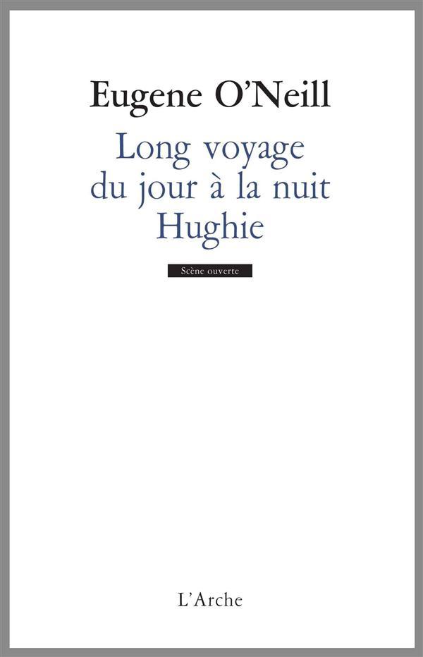 long voyage du jour à la nuit ; Hughie
