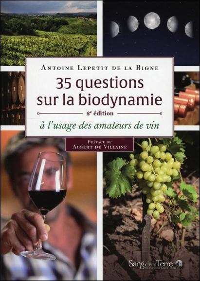 35 questions sur la biodynamie ; à l'usage des amateurs de vin (2e édition)