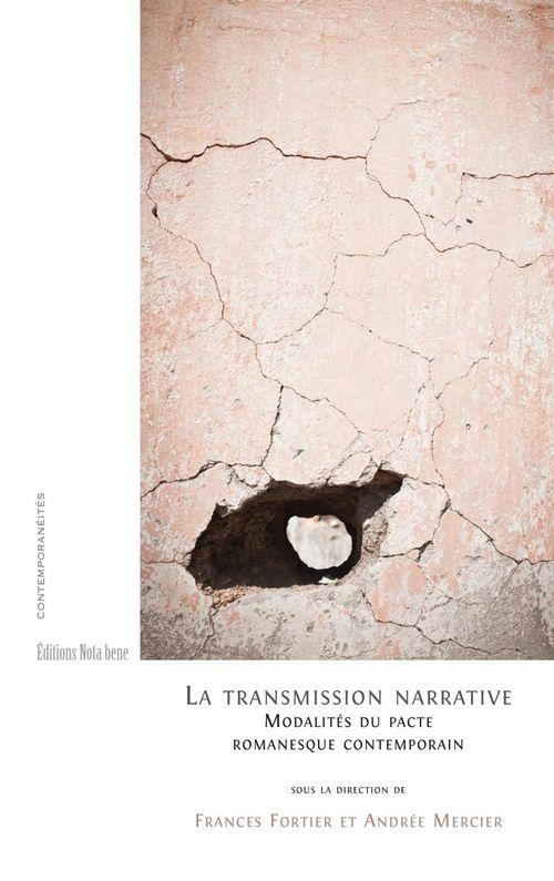 La transmission narrative ; modalité du pacte narratif contemporain