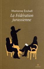 Couverture de Federation Jurassienne (La)