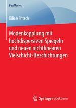 Modenkopplung mit hochdispersiven Spiegeln und neuen nichtlinearen Vielschicht-Beschichtungen  - Kilian Fritsch
