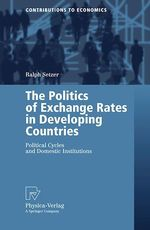 The Politics of Exchange Rates in Developing Countries  - Ralph Setzer