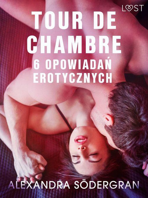Tour de Chambre - 6 opowiada´n erotycznych