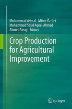 Crop Production for Agricultural Improvement  - Munir Ozturk - Muhammad Ashraf - Muhammad Sajid Aqeel Ahmad - Ahmet Aksoy