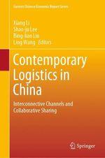 Contemporary Logistics in China  - Bing-lian Liu - Shao-Ju Lee - Xiang Li - Ling Wang
