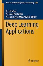 Deep Learning Applications  - M. Arif Wani - Mehmed Kantardzic - Moamar Sayed-Mouchaweh