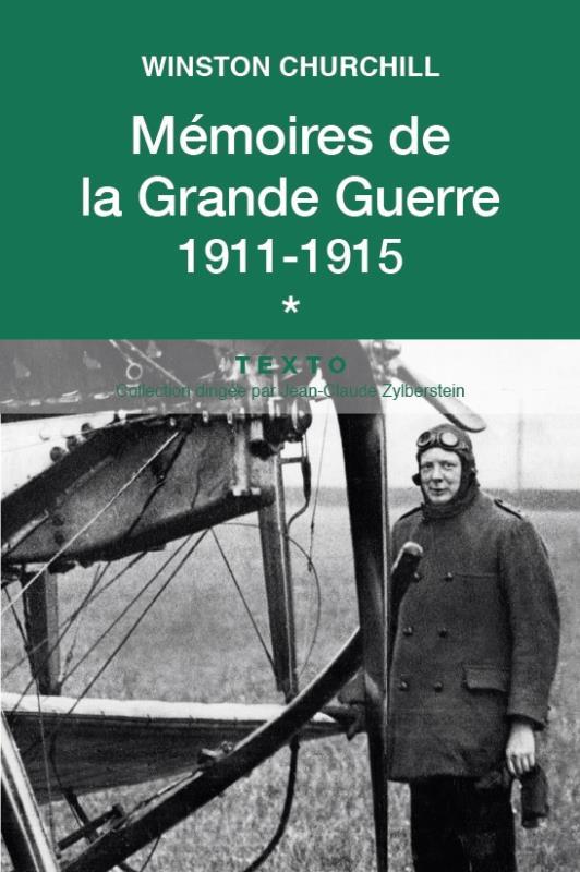 Mémoires de la Grande Guerre t.1 ; 1911-1915